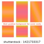 set of trendy gradient mesh... | Shutterstock .eps vector #1421733317