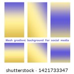 set of trendy gradient mesh... | Shutterstock .eps vector #1421733347