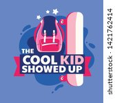 the cool kid showed up phrase ... | Shutterstock .eps vector #1421762414