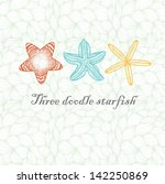 Three doodle textured starfish. - stock vector