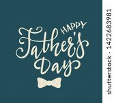 happy father's day greeting... | Shutterstock .eps vector #1422683981
