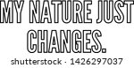 my nature just changes outlined ... | Shutterstock .eps vector #1426297037