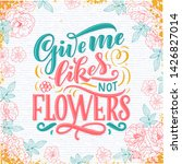 lettering quote about flowers ... | Shutterstock .eps vector #1426827014