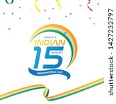 happy indian independence day....   Shutterstock .eps vector #1427232797