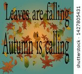 leafs are falling  autumn is...   Shutterstock .eps vector #1427805431