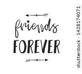 friends forever  calligraphy... | Shutterstock .eps vector #1428174071