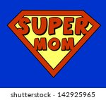Funny super mom shield