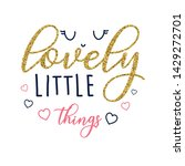 lovely little things slogan ... | Shutterstock .eps vector #1429272701