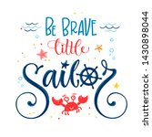 be brave little sailor quote.... | Shutterstock .eps vector #1430898044