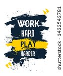 work hard play harder poster... | Shutterstock .eps vector #1432543781