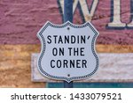 Standin' On The Corner Sign At...