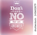 Typographic Design - Don't take no for an answer - stock vector