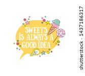 sweets is always a good idea.... | Shutterstock .eps vector #1437186317