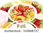 useful fruit salad of fresh...   Shutterstock . vector #143868727