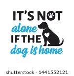 it is not alone if the dog is... | Shutterstock .eps vector #1441552121