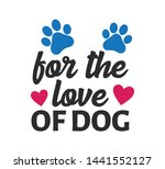 for the love of dog inspiring... | Shutterstock .eps vector #1441552127