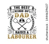 labourer father day quote and...   Shutterstock .eps vector #1444639637