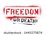 ''freedom or death''. spray... | Shutterstock .eps vector #1445275874
