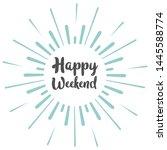 happy weekend calligraphy...   Shutterstock .eps vector #1445588774