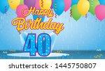 happy birthday 40 greeting card....   Shutterstock .eps vector #1445750807