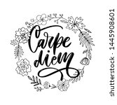 carpe diem. beautiful message.... | Shutterstock .eps vector #1445908601