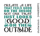 create a life that feel good.... | Shutterstock .eps vector #1446808991