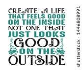 create a life that feel good....   Shutterstock .eps vector #1446808991