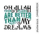 oh allah my dream muslim quote... | Shutterstock .eps vector #1446809024