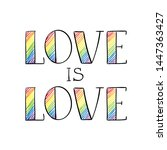 love is love rainbow colored... | Shutterstock .eps vector #1447363427