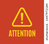 the attention icon. danger... | Shutterstock .eps vector #1447972184