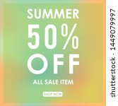 summer discount 50  off.blurred ... | Shutterstock .eps vector #1449079997