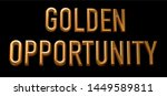 golden opportunity yellow 3d... | Shutterstock . vector #1449589811