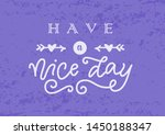 calligraphy lettering of have a ... | Shutterstock .eps vector #1450188347