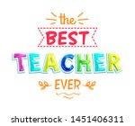best teacher ever white poster...   Shutterstock . vector #1451406311