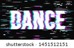 the word dance on a glitch... | Shutterstock .eps vector #1451512151