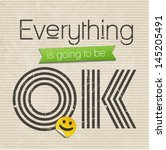 everything is going to be ok ... | Shutterstock .eps vector #145205491