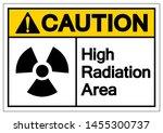 caution high radiation area... | Shutterstock .eps vector #1455300737