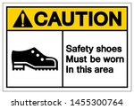 caution safety shoess must be... | Shutterstock .eps vector #1455300764