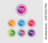 9 days to go   glossy labels or ... | Shutterstock .eps vector #1457031704