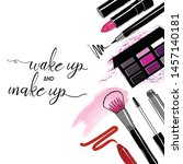 make up and wekeup  make up... | Shutterstock .eps vector #1457140181