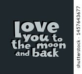 love you to the moon and back.... | Shutterstock .eps vector #1457643677