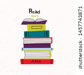 read more books. isolated stack ... | Shutterstock .eps vector #1457743871
