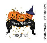 happy halloween. trick or treat.... | Shutterstock .eps vector #1457800091