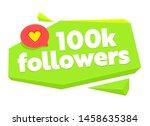 100k followers card with speech ...   Shutterstock .eps vector #1458635384