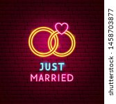 just married neon label. vector ... | Shutterstock .eps vector #1458703877