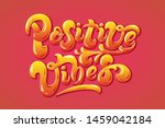 positive vibes hand drawn... | Shutterstock .eps vector #1459042184