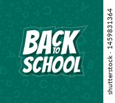 back to school poster design... | Shutterstock .eps vector #1459831364