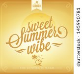 sweet summer vibe typography... | Shutterstock .eps vector #145990781