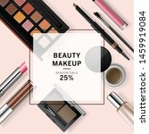 makeup products realistic 3d... | Shutterstock .eps vector #1459919084
