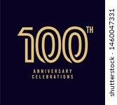 100 th anniversary celebration...   Shutterstock .eps vector #1460047331